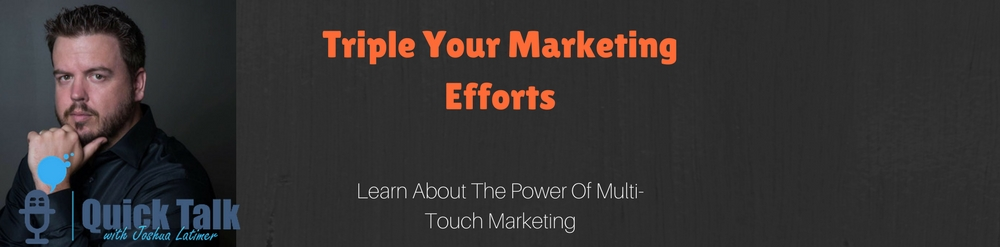 Triple Your Marketing Efforts