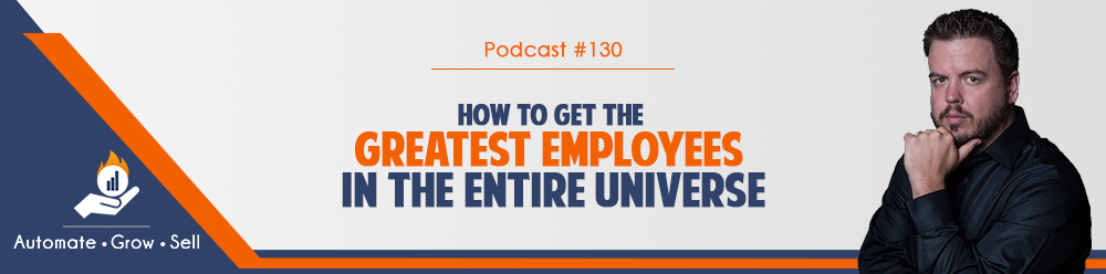 How To Get The Greatest Employees In The Entire Universe