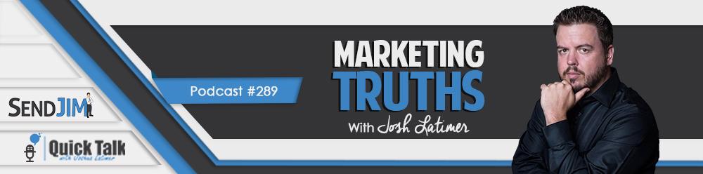 Episode 289 - Marketing Truths
