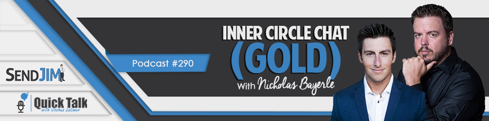 Episode 290 - Inner Circle Chat (GOLD) With Nicholas Bayerle