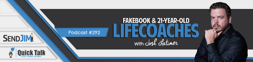 Episode 292 - Fakebook And 21-Year-Old Life Coaches