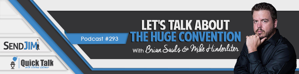 Episode 293 - Let's Talk About The HUGE Convention With Brian Sauls & Mike Hinderliter