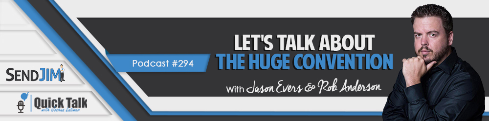 Episode 294 - Let's Talk About The HUGE Convention With Jason Evers & Rob Anderson