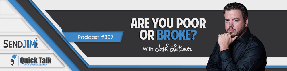 Episode 307 - Are You Poor Or Broke?