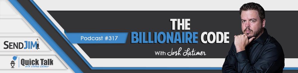Episode 317 - The Billionaire Code
