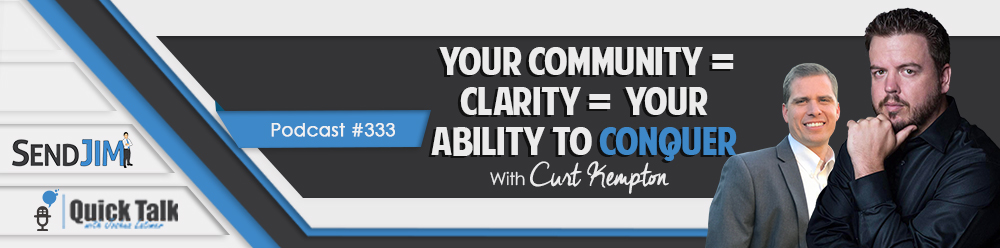 Episode 333: Your Community + Clarity = Your Ability to Conquer