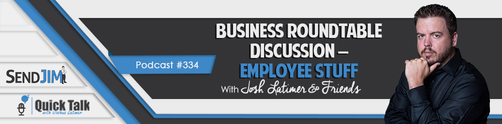 Episode 334: Business Roundtable Discussion – Employee Stuff
