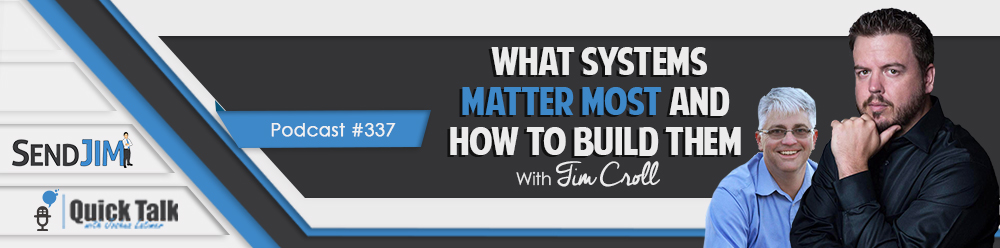 Episode 337: What Systems Matter Most And How To Build Them