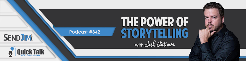 Episode 342: The Power Of Storytelling