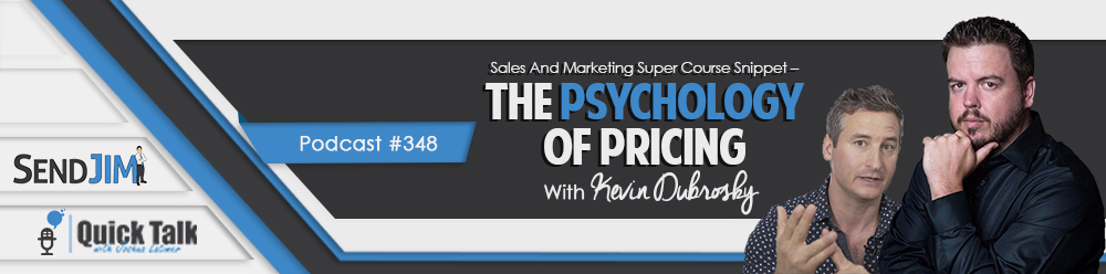 Sales And Marketing Super Course Snippet – Kevin Dubrosky – The Psychology Of Pricing
